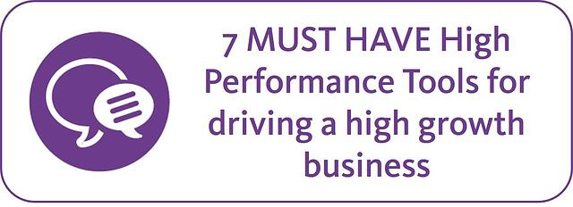 7_MUST_HAVE_High_Performance_Tools_for_driving_a_high_growth_business.jpg