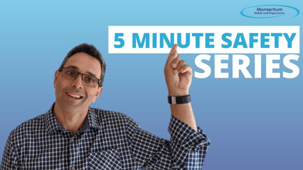 Michael Terry - 5 Minute Safety Series - MomentumSafetyAndErgonomics