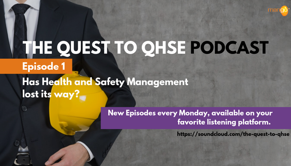 Podcast Episode 1 - quest to qhse - have health and safety managers lost their way