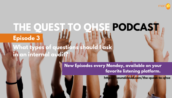 Podcast Episode 3 - quest to qhse - what types of questions to ask in an internal audit