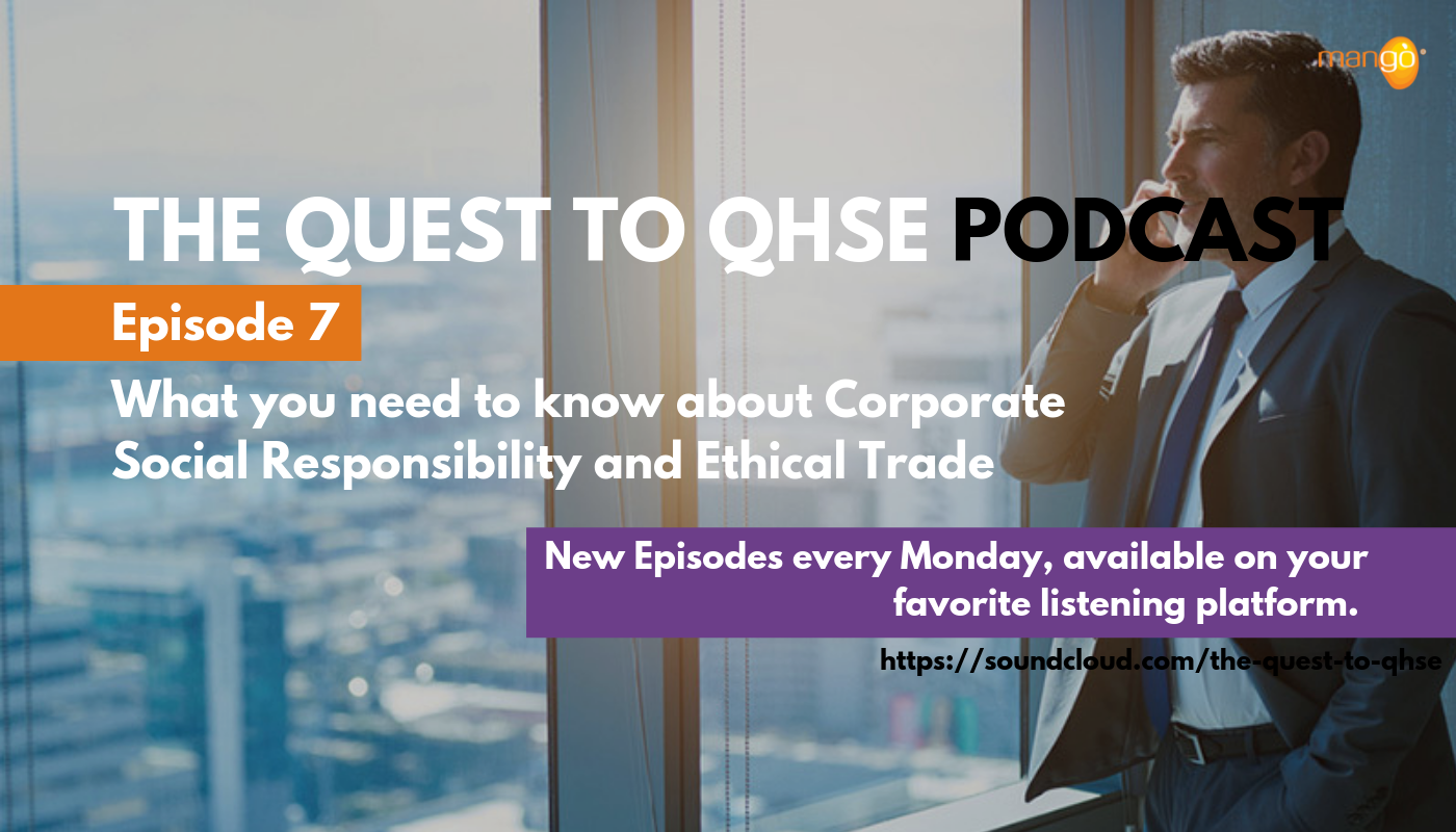Podcast Episode 7 - quest to qhse - CSR and ethical trade