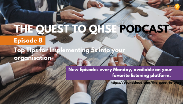 Podcast Episode 8 - quest to qhse - top tips for implementing 5s into your organisation