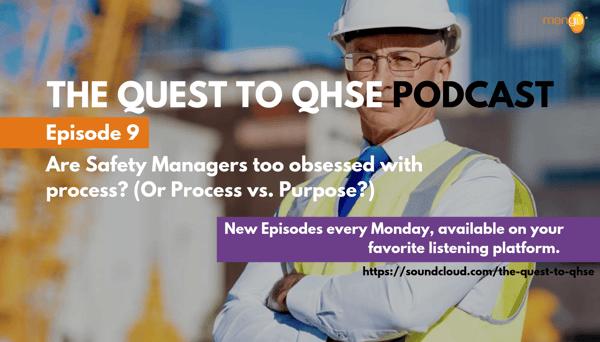 Podcast Episode 9 - quest to qhse - process vs purpose