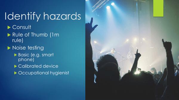 Noise - Identify hazards