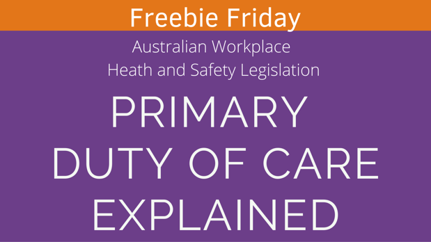 Primary Duty of Care